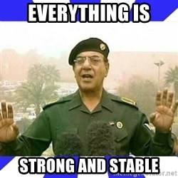 Comical Ali - everything is strong and stable