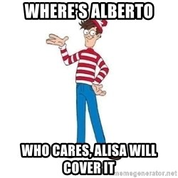 Where's Waldo - WHere's albeRto Who caRes, alisa will coVer it