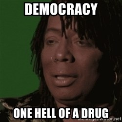 Rick James - DEMOCRACY ONE HELL OF A DRUG
