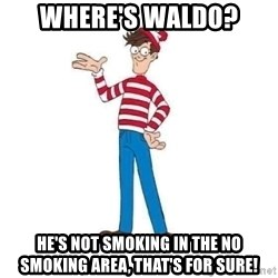 Where's Waldo - Where's Waldo? He's NOT smoking In the no smoking area, that's for sure!