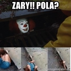 Pennywise in sewer - ZARY!! POLA?