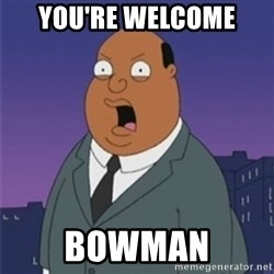 ollie williams - You're welcome Bowman