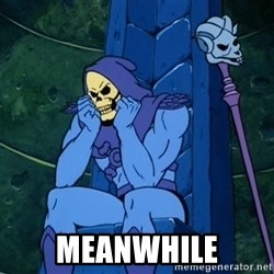 Skeletor sitting -  Meanwhile