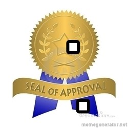 official seal of approval -   .      .