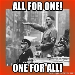 Heil Hitler - All for one! one for all!