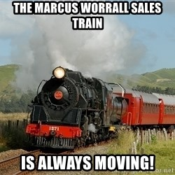 Success Train - The Marcus WorralL sales train is always moving!