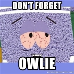 Towelie - Don't forget Owlie