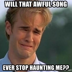 James Van Der Beek - Will that awful song  Ever stop haunting me??