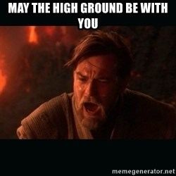 """Obi Wan Kenobi """"You were my brother!"""" - May The High Ground be with you"""