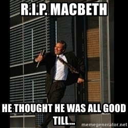 HAHA TIME FOR GUY - R.I.P. MACBETH He THOUGHT HE WAS ALL GOOD till...
