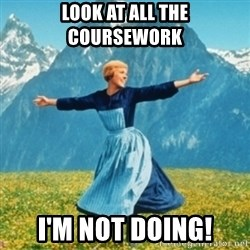 Sound Of Music Lady - look at all the coursework I'm not doing!