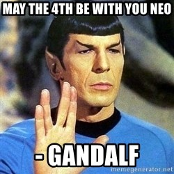 Spock - May the 4th be with you neo - gandalf