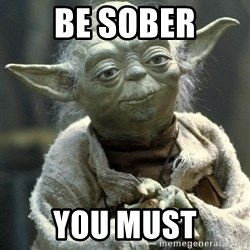 Yodanigger - Be sober You must