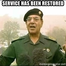 Baghdad Bob - Service has been restored