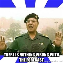 Comical Ali -  There is nothing wrong with the foreCast