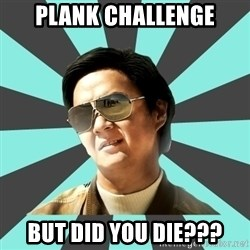 mr chow - plank challenge but did you die???