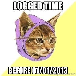 Hipster Kitty - Logged time Before 01/01/2013