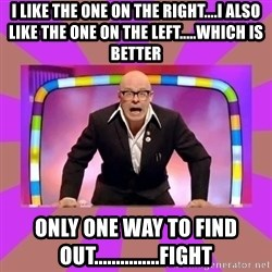 Harry Hill Fight - I like the one on the right....i also like the one on the left.....which is better Only one way to find out...............fight