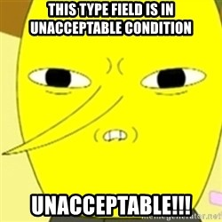 LEMONGRAB - this type field is in unacceptable condition unacceptable!!!