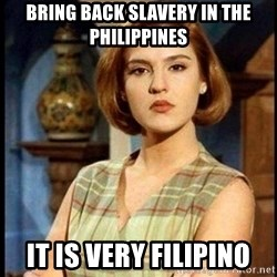 Angelica Santibañez - bring back slavery in the Philippines It is very Filipino