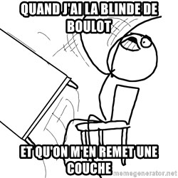 Desk Flip Rage Guy - Quand j'ai la blinde de boulot Et qu'on m'en remet une couche