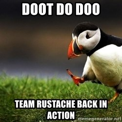 UnpopularOpinion Puffin - doot do doo team rustache back in action