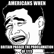 Laughing - americans when britain passed the proclamation of 1773