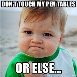 victory kid - Don't touch my pen tables or else...
