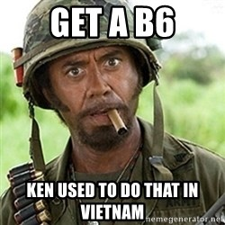 Tropic Thunder Downey - GET A B6 ken used to do that in vietnam