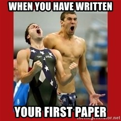 Ecstatic Michael Phelps - When you have written your first paper