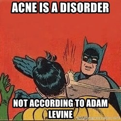 batman slap robin - acne is a disorder not according to adam levine