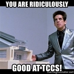 Zoolander for Ants - You are ridiculously Good at TCcs!