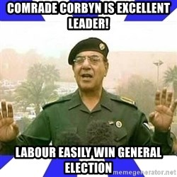 Comical Ali - Comrade corbyn is excellent leader! labour easily win general election