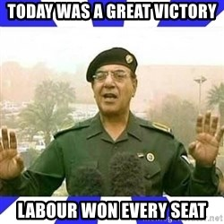 Comical Ali - Today was a great victory Labour won every seat