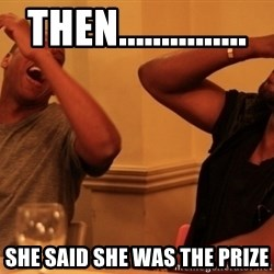 Jay-Z & Kanye Laughing - Then............... She said she was the prize