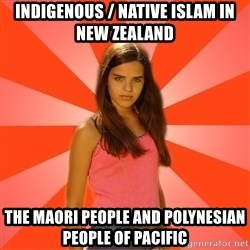 Jealous Girl - Indigenous / Native Islam in New Zealand The Maori People and Polynesian People of Pacific