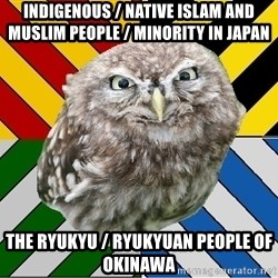 JEALOUS POTTEROMAN - Indigenous / Native Islam and Muslim People / Minority in Japan The Ryukyu / Ryukyuan People of Okinawa