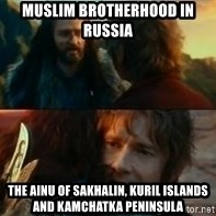 Never Have I Been So Wrong - Muslim Brotherhood in Russia  The Ainu of Sakhalin, Kuril Islands and Kamchatka Peninsula