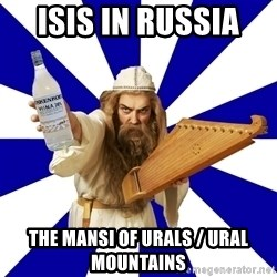 FinnishProblems - ISIS in Russia  The Mansi of Urals / Ural Mountains