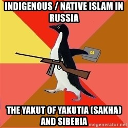 Socially Fed Up Penguin - Indigenous / Native Islam in Russia The Yakut of Yakutia (Sakha) and Siberia