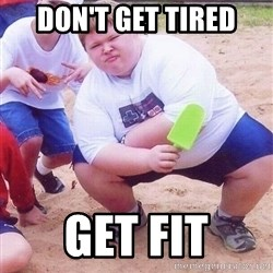 American Fat Kid - Don't get tired Get fit