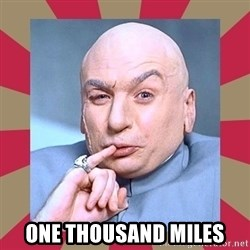 Dr. Evil -  One thousand miles