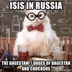 Science Cat - ISIS in Russia  The Dagestani / Dages of Dagestan and Caucasus