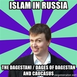 Pick Up Perv - Islam in Russia  The Dagestani / Dages of Dagestan and Caucasus