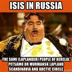 Fat Guy - ISIS in Russia  The Sami (Laplander) People of Kerelia, Petsamo or Murmansk Lapland Scandinavia and Arctic Circle