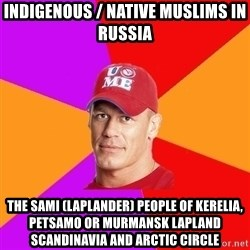 Hypocritical John Cena - Indigenous / Native Muslims in Russia The Sami (Laplander) People of Kerelia, Petsamo or Murmansk Lapland Scandinavia and Arctic Circle