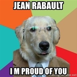 Business Dog - jean rabault i m proud of you