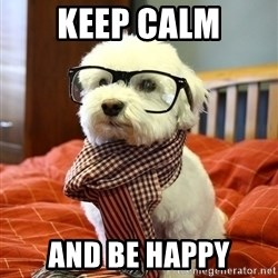 hipster dog - Keep calm And be happy