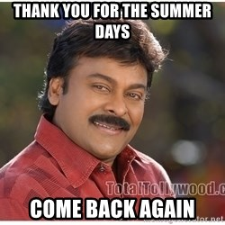 Typical Indian guy - thank you for the summer days come back again