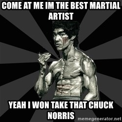 Bruce Lee Figther - COME AT ME IM THE BEST MARTIAL ARTIST yeah i won take that chuck norris